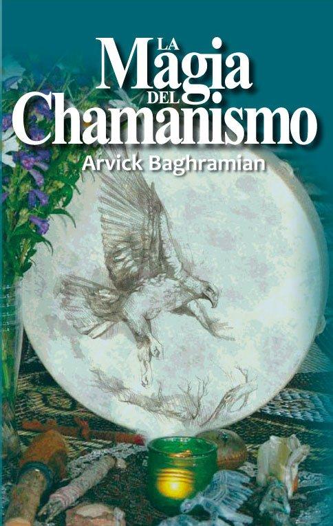 La Magia del Chamanismo