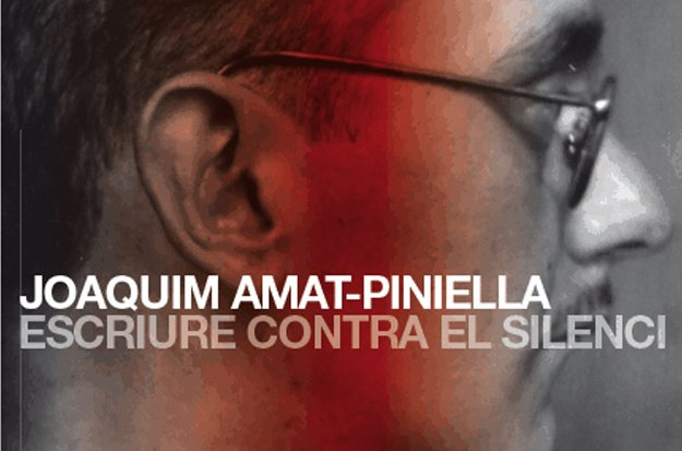 Joaquim Amat-Piniella: escriure contra el silenci
