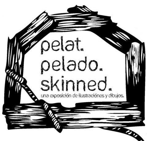 Pelat. Pelado. Skinned.