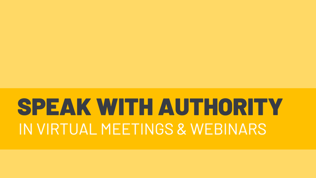 Speak With Authority in Virtual Meetings And Webinars.png